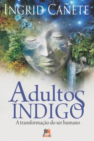 Livro Adultos Índigo - a transformação do ser humano