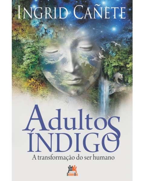 Adultos Índigo - a transformação do ser humano