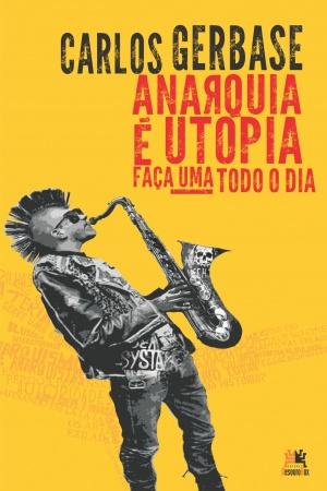 Livro Anarquia é utopia - faça uma todo o dia