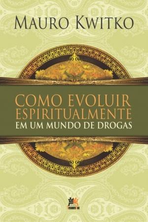 Livro Como evoluir espiritualmente em um mundo de drogas
