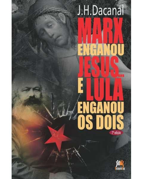 Marx enganou Jesus e Lula enganou os dois...