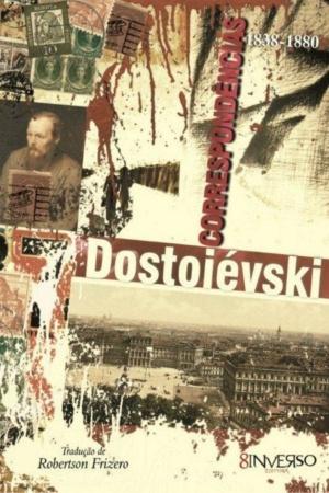 Livro Dostoiévski - correspondências 1838 - 1880