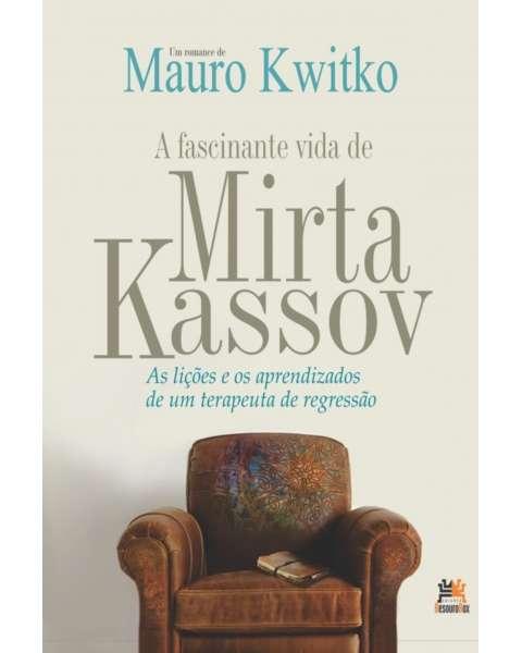 A fascinante vida de Mirta Kassov: as lições e os aprendizados de um terapeuta de regressão