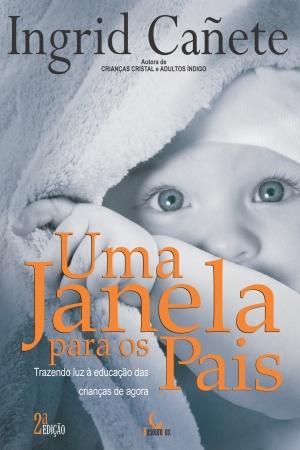Livro Uma janela para os pais: trazendo luz à educação das crianças de agora