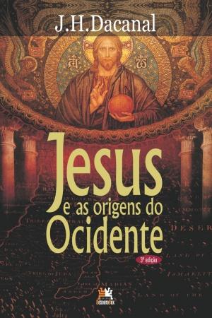 Livro Jesus e as origens do Ocidente