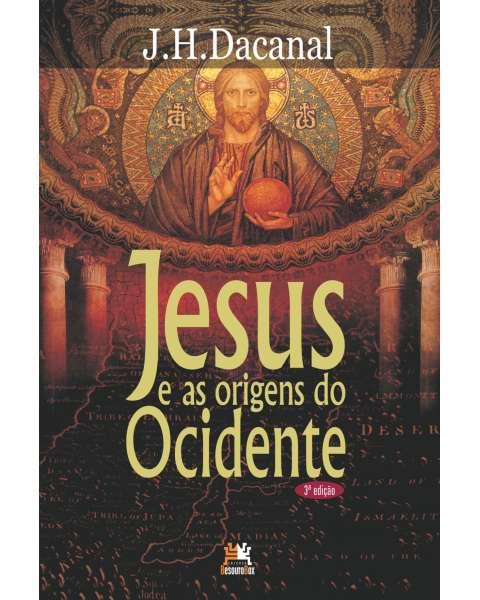 Jesus e as origens do Ocidente