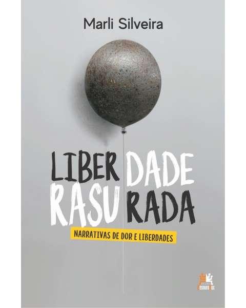 Liberdade rasurada - narrativas de dor e liberdades