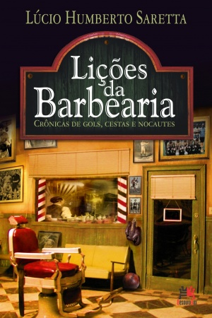 Livro Lições da barbearia: crônicas de gols, cestas e nocautes