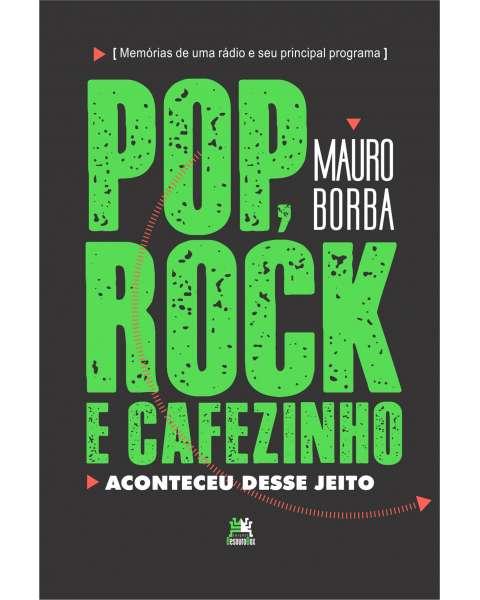 Pop, Rock e Cafezinho: aconteceu desse jeito