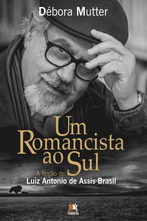 Livro Um romancista ao Sul - a ficção de Luiz Antonio de Assis Brasil
