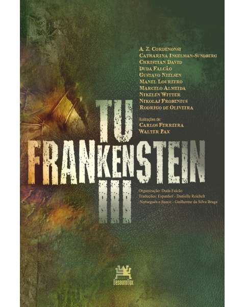 Tu, Frankenstein III