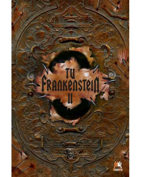 Tu, Frankenstein II