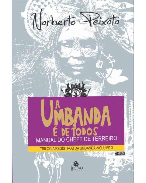 A Umbanda é de todos – Manual do chefe de terreiro