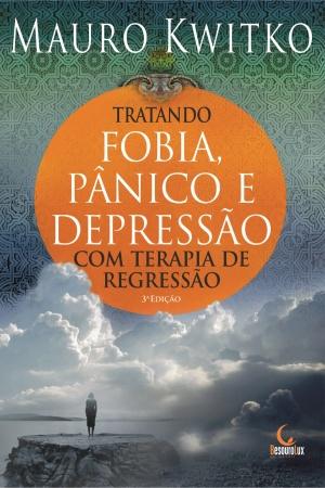 Livro Tratando fobia, pânico e depressão com Terapia de Regressão