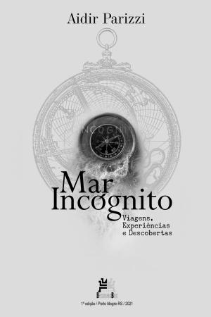 Livro Mar Incógnito - Viagens, experiências e descobertas
